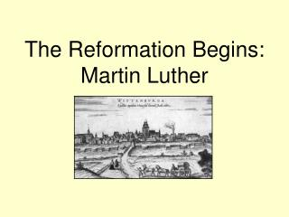 The Reformation Begins: Martin Luther
