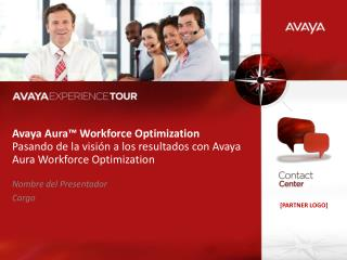 Avaya Aura  Workforce Optimization Pasando de la visi n a los resultados con Avaya Aura Workforce Optimization