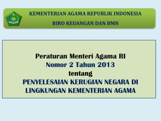 KEMENTERIAN AGAMA REPUBLIK INDONESIA           BIRO KEUANGAN DAN BMN