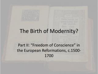 The Birth of Modernity?