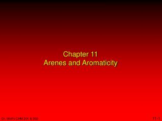 Chapter 11 Arenes and Aromaticity