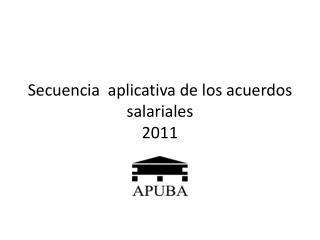 Secuencia  aplicativa de los acuerdos salariales 2011