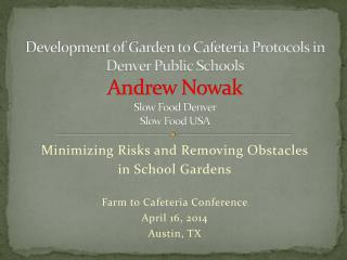 Minimizing Risks and Removing Obstacles  in School Gardens Farm to Cafeteria Conference