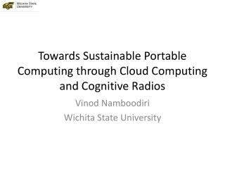 Towards Sustainable Portable Computing through Cloud Computing and Cognitive Radios