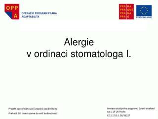 Alergie  v ordinaci stomatologa I.