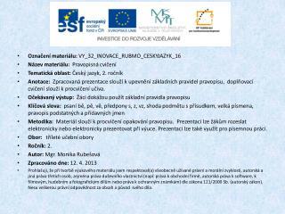 Označení materiálu: VY_32_INOVACE_RUBMO_CESKYJAZYK_16 Název materiálu:   Pravopisná cvičení