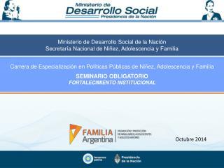 Ministerio de Desarrollo Social de la Nación Secretaría Nacional de Niñez, Adolescencia y Familia