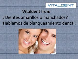 Vitaldent Irun: Blanqueamiento dental