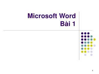 Microsoft Word Bài 1