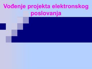 Vo?enje projekta elektronskog poslovanja