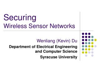 Securing  Wireless Sensor Networks