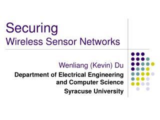 Securing  Wireless Sensor Networks