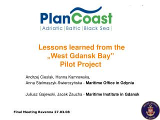 "Lessons learned from the ""West Gdansk Bay"" Pilot Project"