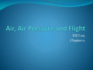 Air, Air Pressure and Flight