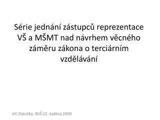 Jiří Zlatuška, RVŠ 21. května 2009