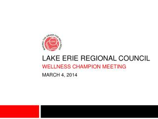 Lake Erie Regional Council wellness champion meeting March 4, 2014