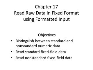 Chapter 17 Read Raw Data in Fixed Format  using Formatted Input