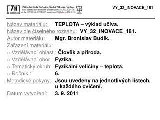 Název materiálu:  TEPLOTA – výklad učiva. Název dle číselného rozsahu: VY_32_INOVACE_181.