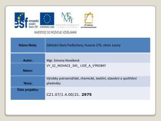 Datum vytvoření  : 03.01.2012 Klíčová slova  : výrobky textilní, výrobky potravinářské, výrobky