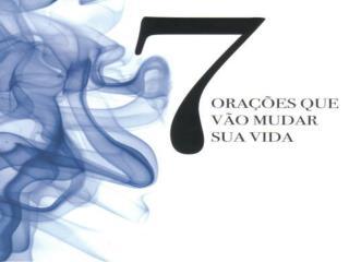 A ORAÇÃO DE BÊNÇÃO 7