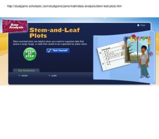 studyjams.scholastic/studyjams/jams/math/data-analysis/stem-leaf-plots.htm