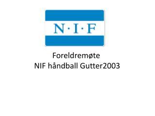Foreldremøte  NIF håndball Gutter2003