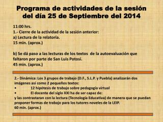 Programa de actividades de la sesión del día 25 de Septiembre del 2014