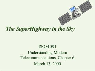 The SuperHighway in the Sky