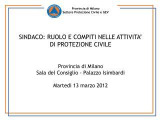 Provincia di Milano Settore Protezione Civile e GEV
