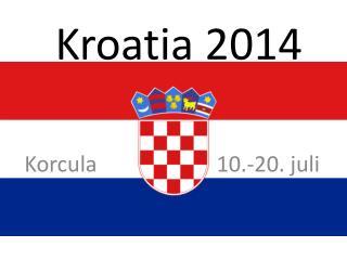 Kroatia 2014