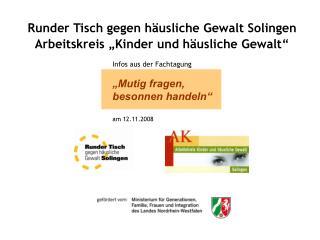 """Runder Tisch gegen häusliche Gewalt Solingen Arbeitskreis """"Kinder und häusliche Gewalt"""""""
