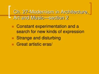 Ch. 27-Modernism in Architecture, Art and Music—section 2