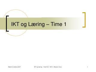 IKT og Læring – Time 1