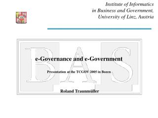 e-Governance and e-Government Presentation at the TCGOV 2005 in Bozen