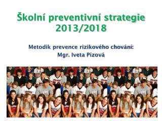 Školní preventivní strategie 2013/2018