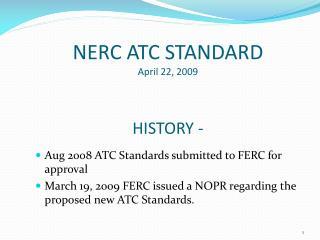 NERC ATC STANDARD April 22, 2009   HISTORY -