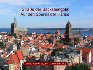 Straße der Backsteingotik   Auf den Spuren der Hanse
