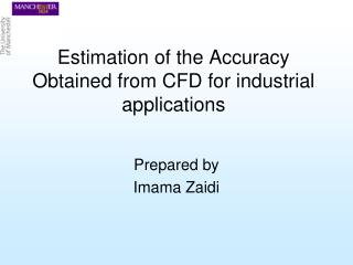 Estimation of the Accuracy Obtained from CFD for industrial applications