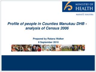 Profile of people in Counties Manukau DHB - analysis of Census 2006