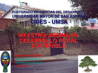 POSTGRADO EN CIENCIAS DEL DESARROLLO UNIVERSIDAD MAYOR DE SAN ANDRÉS CIDES - UMSA