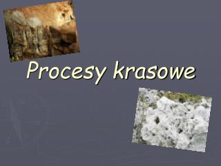 Procesy krasowe