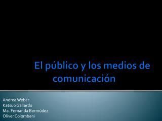 El público y los medios de comunicación