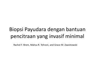 Biopsi Payudara dengan bantuan pencitraan  yang  invasif  minimal