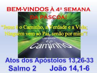 BEM-VINDOS  À 4ª SEMANA  DA PÁSCOA!