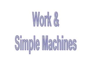 Work  Simple Machines