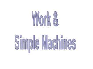 Work  Simple Machines