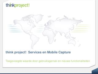 think project!  Services en Mobile Capture