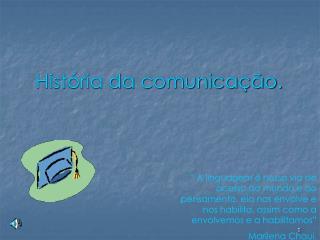 História da comunicação.