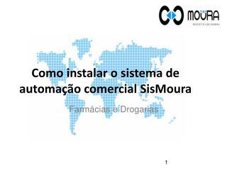 Como instalar o sistema de automação comercial  SisMoura
