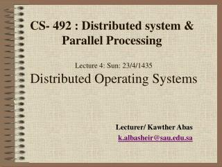 Lecture 4: Sun: 23/4/1435 Distributed Operating Systems